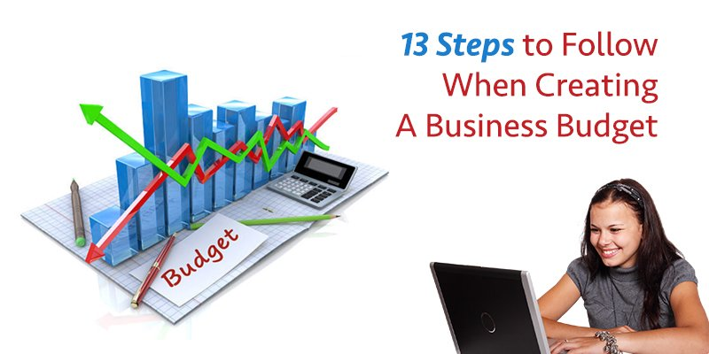 13 Steps to Follow When Creating a Business Budget