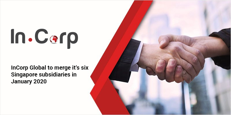 InCorp Global to merge it's six Singapore subsidiaries in January 2020