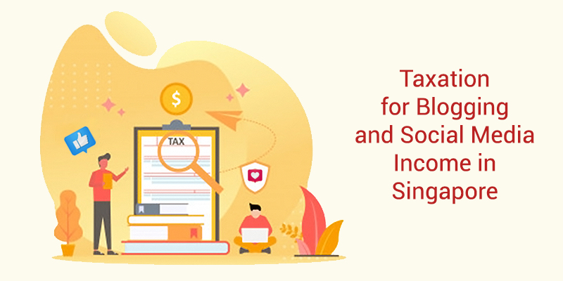 How Does Taxation Work From Blogging or Social Media in SG?