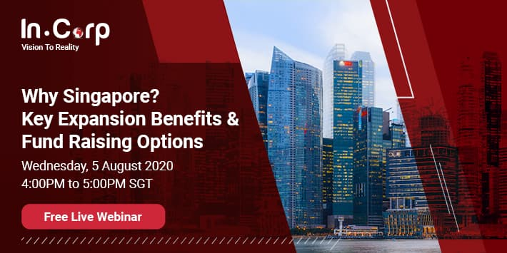 Why Singapore? Key Expansion Benefits & Fund Raising Options