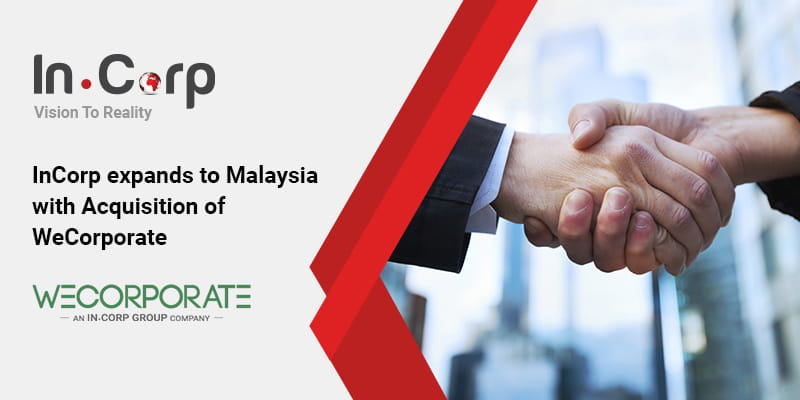 InCorp expands to Malaysia with Acquisition of WeCorporate