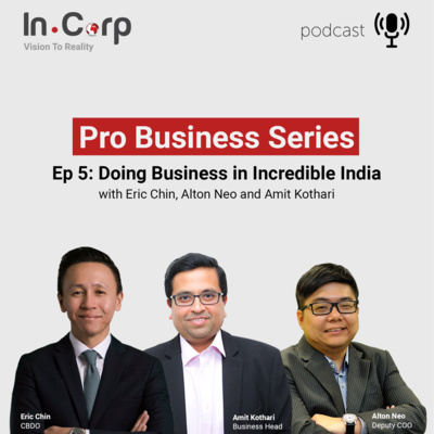 Episode 5: Doing Business in Incredible India
