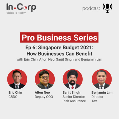 Episode 6: Singapore Budget 2021: How Businesses Can Benefit