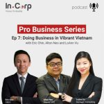 InCorp Podcast - Doing Business in Vietnam