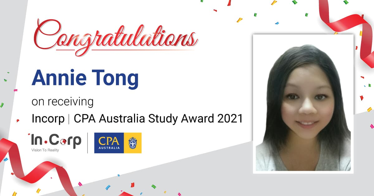 InCorp's first recipient of CPA Australia Study Award 2021 | Annie Tong