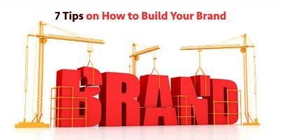 7 Tips on How to Build Your Brand