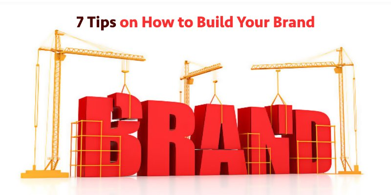 tips on how to build your brand