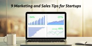9 marketing and sales tips for startups