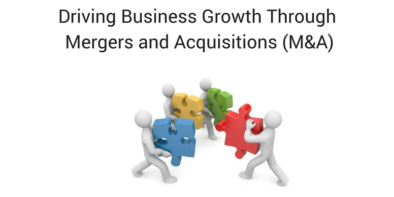 Driving Business Growth Through Mergers and Acquisitions (M&A)