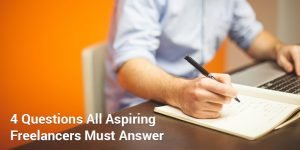 4 Questions All Aspiring Freelancers Must Answer